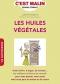 """Couverture du livre : """"Les huiles végétales, c'est malin"""""""