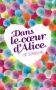 """Couverture du livre : """"Dans le coeur d'Alice"""""""