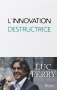 "Couverture du livre : ""L'innovation destructrice"""