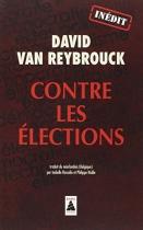 """Couverture du livre : """"Contre les élections"""""""