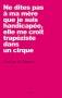 """Couverture du livre : """"Ne dites pas à ma mère que je suis handicapée, elle me croit trapéziste dans un cirque"""""""