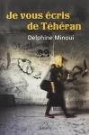 """Couverture du livre : """"Je vous écris de Téhéran"""""""