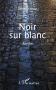 """Couverture du livre : """"Noir sur blanc"""""""