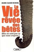 """Couverture du livre : """"La vie rêvée des bêtes"""""""