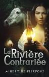 """Couverture du livre : """"La rivière contrariée"""""""