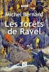 """Couverture du livre : """"Les forêts de Ravel"""""""