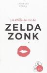 """Couverture du livre : """"La drôle de vie de Zelda Zonk"""""""
