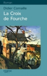 """Couverture du livre : """"La croix de fourche"""""""