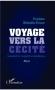 """Couverture du livre : """"Voyage vers la cécité"""""""