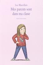 """Couverture du livre : """"Mes parents sont dans ma classe"""""""