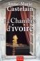 """Couverture du livre : """"La chambre d'ivoire"""""""