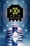 """Couverture du livre : """"Pixel noir"""""""