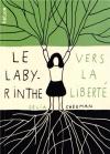 """Couverture du livre : """"Le labyrinthe vers la liberté"""""""
