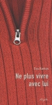 """Couverture du livre : """"Ne plus vivre avec lui"""""""