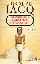 """Couverture du livre : """"J'ai construit la grande pyramide"""""""