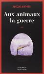 """Couverture du livre : """"Aux animaux la guerre"""""""