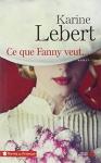 """Couverture du livre : """"Ce que Fanny veut..."""""""