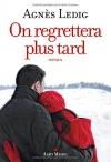 """Couverture du livre : """"On regrettera plus tard"""""""