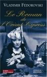 """Couverture du livre : """"Le roman de l'Orient-Express"""""""