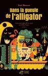 """Couverture du livre : """"Dans la gueule de l'alligator"""""""