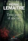 """Couverture du livre : """"Trois jours et une vie"""""""