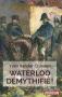 """Couverture du livre : """"Waterloo démythifié !"""""""