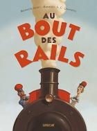 """Couverture du livre : """"Au bout des rails"""""""