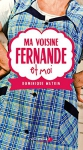"""Couverture du livre : """"Ma voisine Fernande et moi"""""""