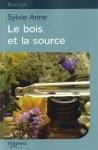 """Couverture du livre : """"Le bois et la source"""""""