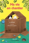 """Couverture du livre : """"Ma vie en chantier"""""""