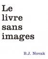 """Couverture du livre : """"Le livre sans images"""""""