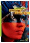 """Couverture du livre : """"La dernière reine d'Ayiti"""""""