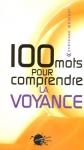 """Couverture du livre : """"100 mots pour comprendre la voyance"""""""