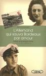 """Couverture du livre : """"L'Allemand qui sauva Bordeaux par amour"""""""
