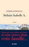 """Couverture du livre : """"Séduire Isabelle A."""""""