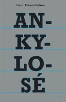 """Couverture du livre : """"Ankylosé"""""""