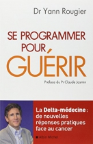 """Couverture du livre : """"Se programmer pour guérir"""""""