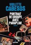"""Couverture du livre : """"Portrait de groupe avec parapluie"""""""
