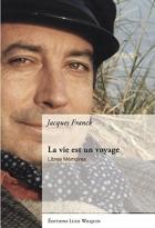"""Couverture du livre : """"La vie est un voyage"""""""