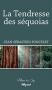 """Couverture du livre : """"La tendresse des séquoias"""""""