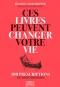 """Couverture du livre : """"Ces livres peuvent changer votre vie"""""""