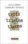 """Couverture du livre : """"Trois tristes tigres"""""""