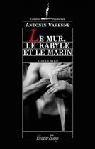 """Couverture du livre : """"Le mur, le kabyle et le marin"""""""