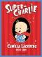 """Couverture du livre : """"Super-Charlie"""""""