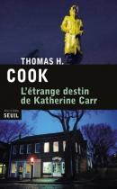 """Couverture du livre : """"L'étrange destin de Katherine Carr"""""""