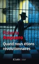 """Couverture du livre : """"Quand nous étions révolutionnaires"""""""