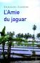 """Couverture du livre : """"L'amie du jaguar"""""""