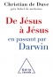 """Couverture du livre : """"De Jésus à Jésus en passant par Darwin"""""""