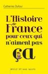 """Couverture du livre : """"L'histoire de France pour tous ceux qui n'aiment pas ça"""""""