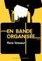 """Couverture du livre : """"En bande organisée"""""""